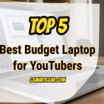 Best Budget Laptop for YouTubers